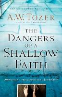 The Dangers of a Shallow Faith: Awakening from Spiritual Lethargy (Paperback)