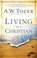 Living as a Christian: Teachings from First Peter (Paperback)
