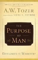 The Purpose of Man: Designed to Worship (Paperback)