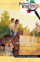 Sunrise at the Mayan Temple - Accidental Detectives S. No.14 (Paperback)