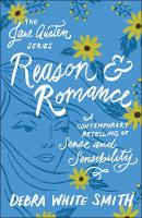 Reason and Romance: A Contemporary Retelling of Sense and Sensibility - The Jane Austen Series (Paperback)