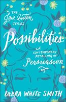 Possibilities: A Contemporary Retelling of Persuasion - The Jane Austen Series (Paperback)