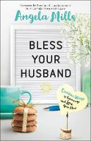 Bless Your Husband: Creative Ways to Encourage and Love Your Man (Paperback)