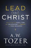 Lead like Christ: Reflecting the Qualities and Character of Christ in Your Ministry (Paperback)