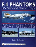 Gray Ghts: U.S. Navy and Marine Corps F-4 Phantoms (Hardback)