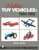 Hubley Toy Vehicles: 1946-1965 (Paperback)