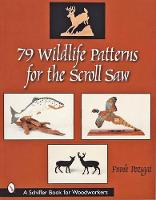 79 Wildlife Patterns for the Scroll Saw (Paperback)
