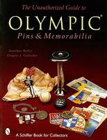Unauthorized Guide to Olympic Pins and Memorabilia (Paperback)