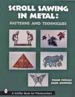 Scroll Sawing in Metal:: Patterns and Techniques (Paperback)