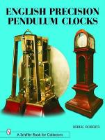 English Precision Pendulum Clocks (Hardback)