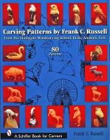 Carving Patterns by Frank C. Russell: from the Stonegate Woodcarving School: Birds, Animals, Fish (Paperback)