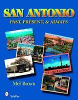 San Antonio: Past, Present, & Always: Past, Present, and Always (Paperback)