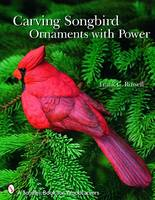 Carving Songbird Ornaments with Power (Paperback)