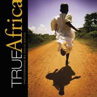 True Africa: Photographs by David Sacks (Hardback)