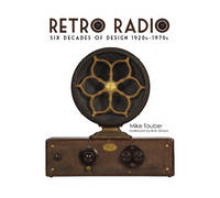 Retro Radio: Six Decades of Design 1920s-1970s
