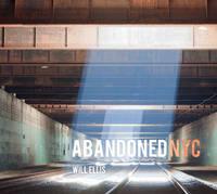 Abandoned NYC (Hardback)
