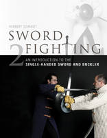 Sword Fighting 2: An Introduction to the Single-Handed Sword and Buckler