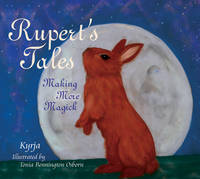 Rupert's Tales: Making More Magick (Hardback)