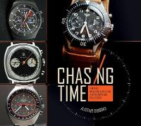 Chasing Time: Vintage Wrsitwatches for the Discerning Collector (Hardback)