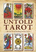 Untold Tarot: The Lost Art of Reading Ancient Tarots (Paperback)
