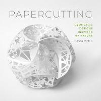 Papercutting: Geometric Designs Inspired by Nature (Paperback)