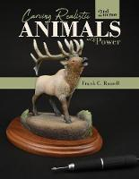 Carving Realistic Animals with Power, 2nd Edition (Paperback)
