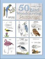 50 Bird Woodcarving Patterns (Paperback)