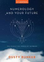 Numerology and Your Future, 2nd Edition: The Predictive Power of Numbers