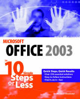 Microsoft Office 2003 in 10 Steps or Less (Paperback)