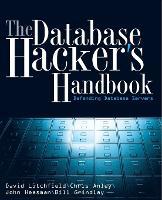 The Database Hacker's Handbook: Defending Database Servers (Paperback)