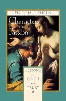 Characters of the Passion: Lessons on Faith and Trust (Paperback)