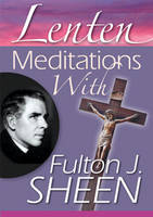 Lenten Meditations with Fulton J. Sheen (Paperback)