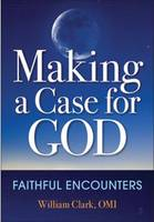 Making a Case for God: Faithful Encounters (Paperback)