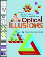 How to Understand Enjoy and Draw Optical Illusions