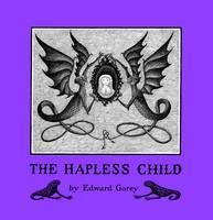 Edward Gorey the Hapless Child A146 (Hardback)