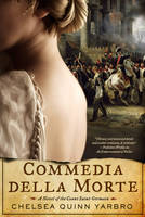 Commedia Della Morte: A Novel of the Count Saint-Germain (Hardback)