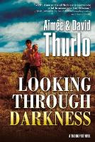 Looking Through Darkness: A Trading Post Novel - Trading Post Novel 2 (Paperback)