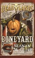 Deadlands: Boneyard - Deadlands (Paperback)