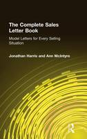 The Complete Sales Letter Book: Model Letters for Every Selling Situation: Model Letters for Every Selling Situation (Hardback)