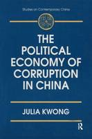 The Political Economy of Corruption in China (Paperback)
