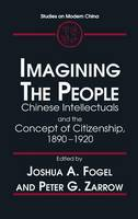 Idea of the Citizen: Chinese Intellectuals and the People, 1890-1920: Chinese Intellectuals and the People, 1890-1920 (Hardback)