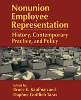Nonunion Employee Representation: History, Contemporary Practice and Policy (Paperback)