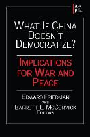 What if China Doesn't Democratize?: Implications for War and Peace (Hardback)