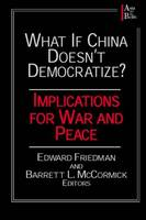 What if China Doesn't Democratize?: Implications for War and Peace (Paperback)