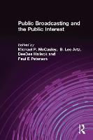 Public Broadcasting and the Public Interest (Hardback)