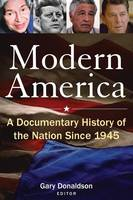 Modern America: A Documentary History of the Nation Since 1945: A Documentary History of the Nation Since 1945 (Paperback)