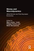 Money and Macrodynamics: Alfred Eichner and Post-Keynesian Economics (Hardback)