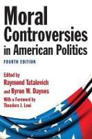 Moral Controversies in American Politics (Hardback)