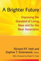 A Brighter Future: Improving the Standard of Living Now and for the Next Generation (Paperback)