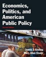 Economics, Politics, and American Public Policy (Hardback)